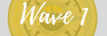 Wave 1 Schools Begin!